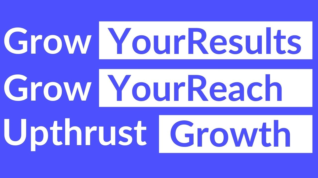 Upthrust your growth